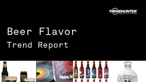 Beer Flavor Trend Report and Beer Flavor Market Research