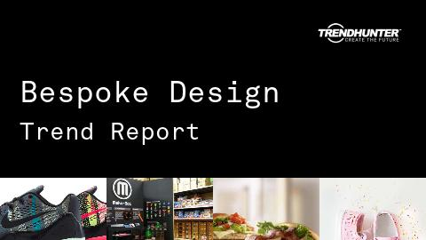 Bespoke Design Trend Report and Bespoke Design Market Research