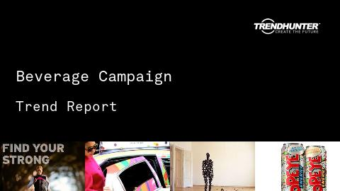Beverage Campaign Trend Report and Beverage Campaign Market Research