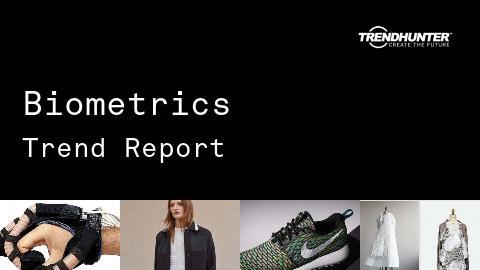 Biometrics Trend Report and Biometrics Market Research