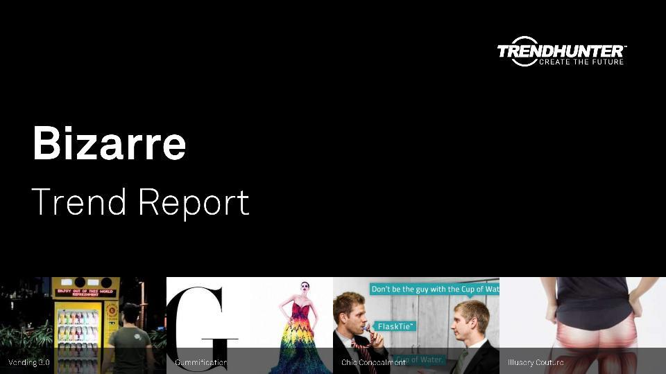 Bizarre Trend Report Research