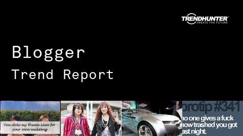 Blogger Trend Report and Blogger Market Research