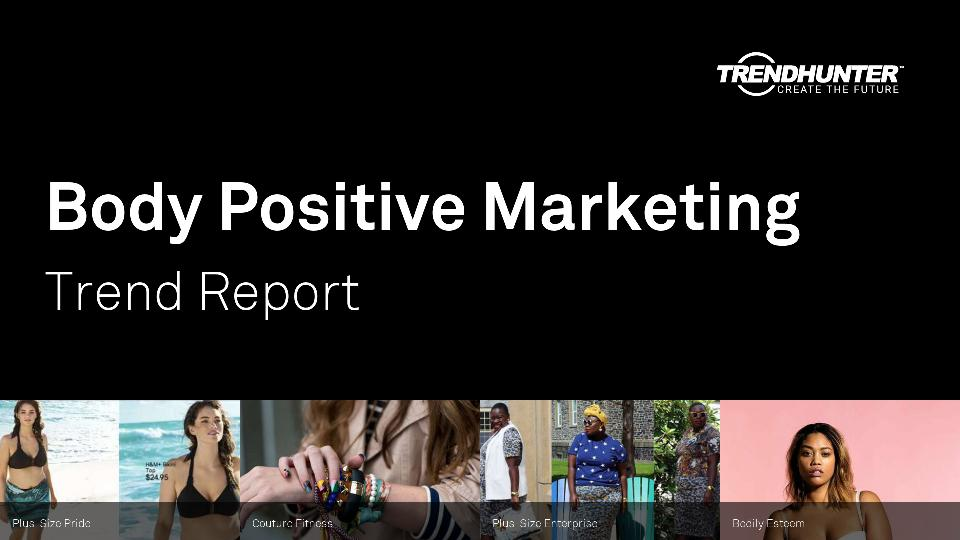 Body Positive Marketing Trend Report Research