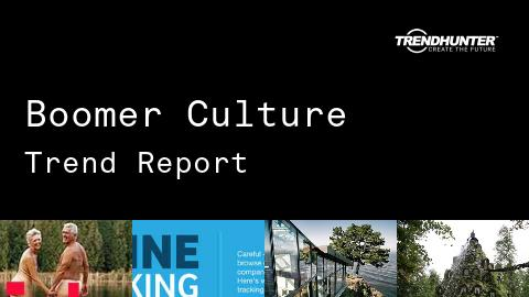 Boomer Culture Trend Report and Boomer Culture Market Research