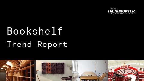 Bookshelf Trend Report and Bookshelf Market Research