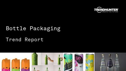 Bottle Packaging Trend Report and Bottle Packaging Market Research