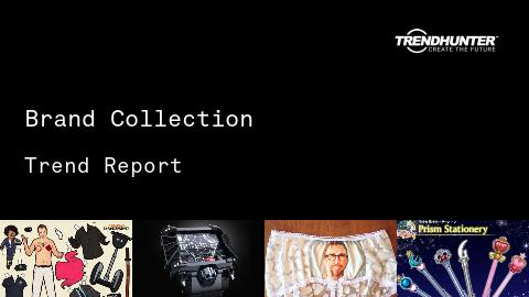 Brand Collection Trend Report and Brand Collection Market Research