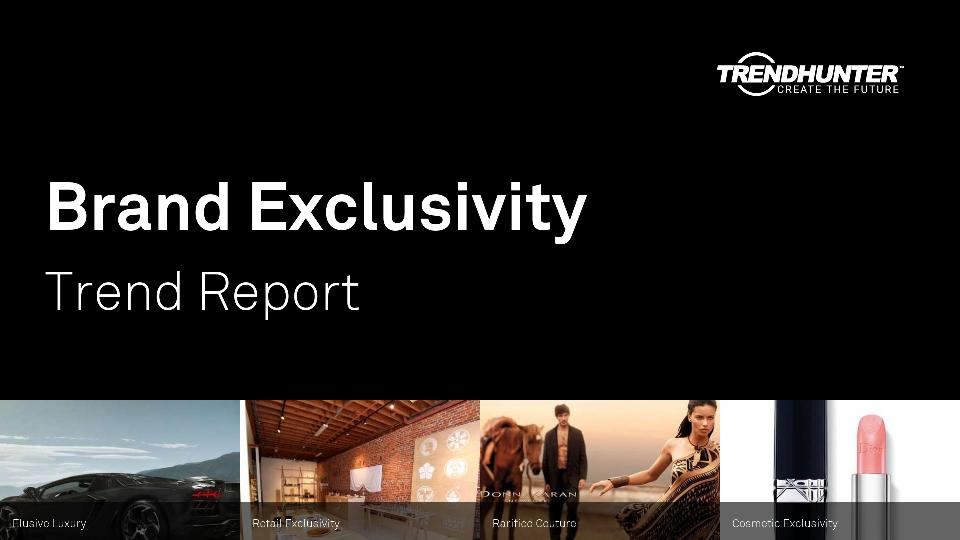 Brand Exclusivity Trend Report Research