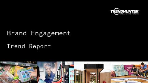 Brand Engagement Trend Report and Brand Engagement Market Research