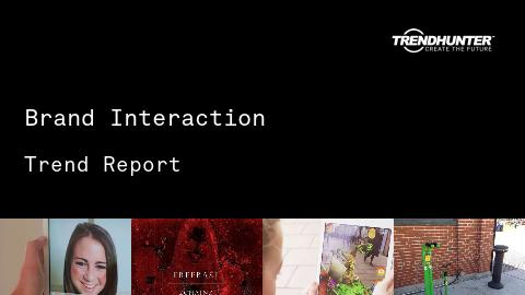 Brand Interaction Trend Report and Brand Interaction Market Research