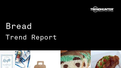 Bread Trend Report and Bread Market Research