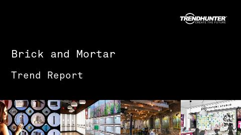 Brick and Mortar Trend Report and Brick and Mortar Market Research