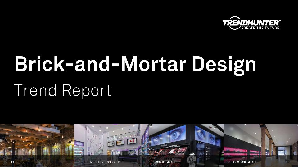 Brick-and-Mortar Design Trend Report Research