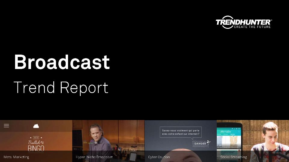 Broadcast Trend Report Research