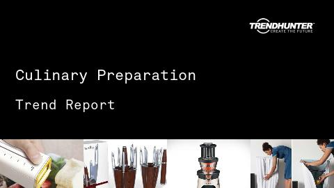 Culinary Preparation Trend Report and Culinary Preparation Market Research
