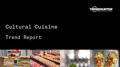 Cultural Cuisine Trend Report and Cultural Cuisine Market Research