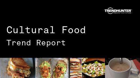 Cultural Food Trend Report and Cultural Food Market Research