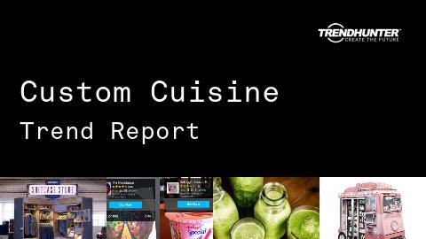 Custom Cuisine Trend Report and Custom Cuisine Market Research
