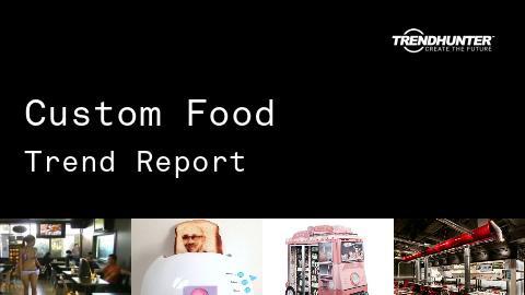 Custom Food Trend Report and Custom Food Market Research