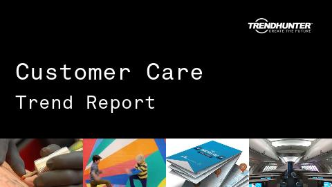 Customer Care Trend Report and Customer Care Market Research