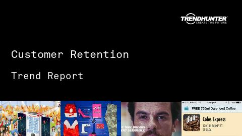 Customer Retention Trend Report and Customer Retention Market Research