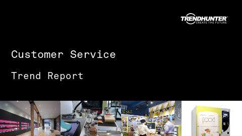 Customer Service Trend Report and Customer Service Market Research