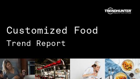 Customized Food Trend Report and Customized Food Market Research