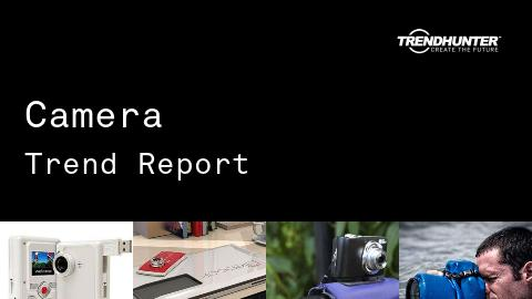 Camera Trend Report and Camera Market Research