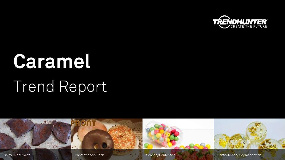 Caramel Trend Report Research