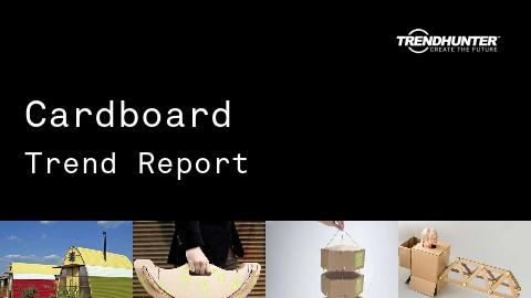 Cardboard Trend Report and Cardboard Market Research