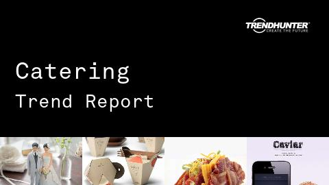 Catering Trend Report and Catering Market Research