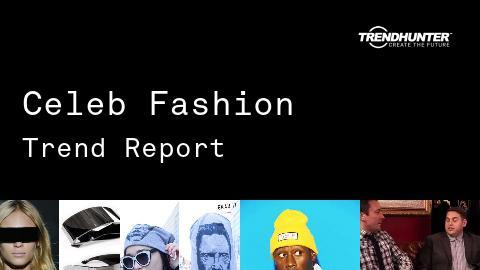 Celeb Fashion Trend Report and Celeb Fashion Market Research