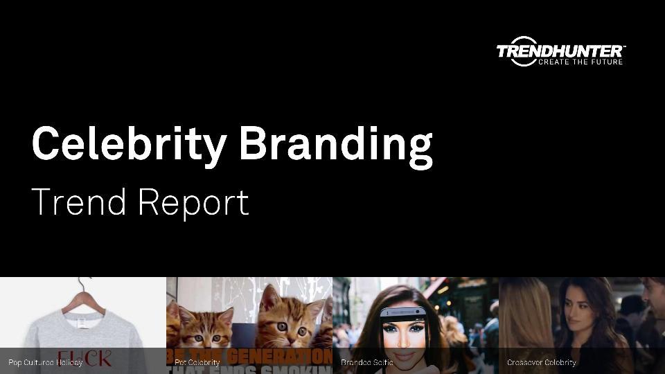 Celebrity Branding Trend Report Research