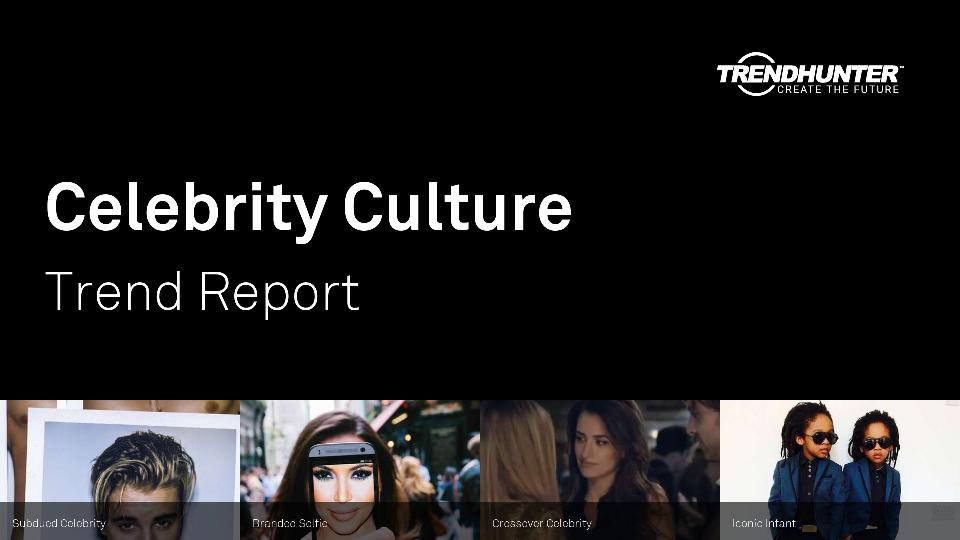 Celebrity Culture Trend Report Research