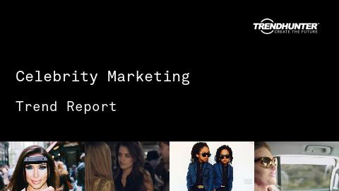 Celebrity Marketing Trend Report and Celebrity Marketing Market Research
