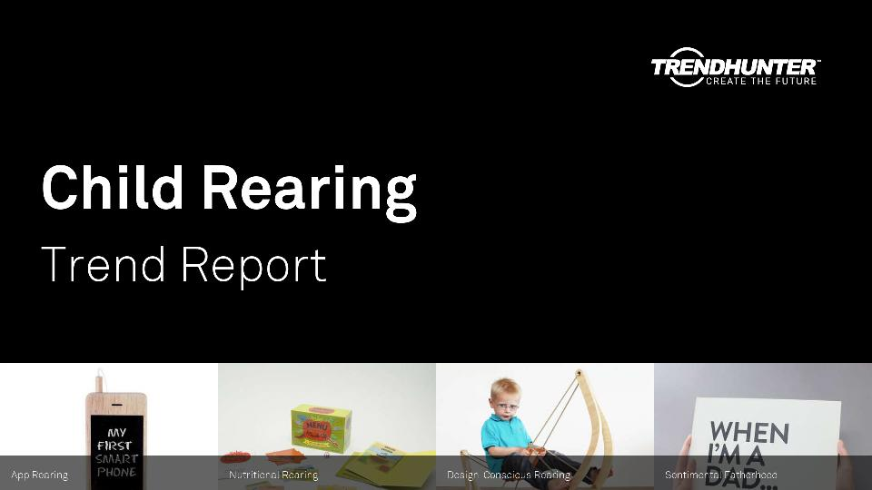 Child Rearing Trend Report Research
