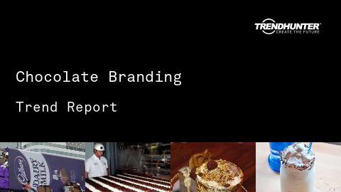 Chocolate Branding Trend Report and Chocolate Branding Market Research