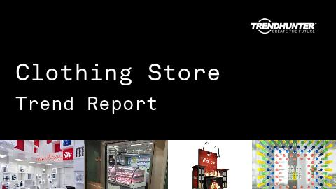 Clothing Store Trend Report and Clothing Store Market Research