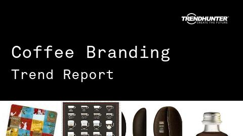 Coffee Branding Trend Report and Coffee Branding Market Research