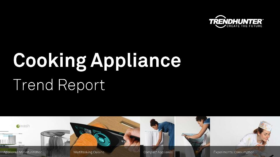 Cooking Appliance Trend Report Research