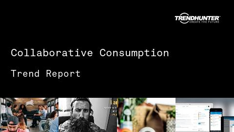 Collaborative Consumption Trend Report and Collaborative Consumption Market Research