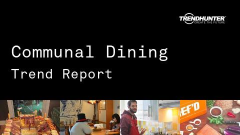 Communal Dining Trend Report and Communal Dining Market Research