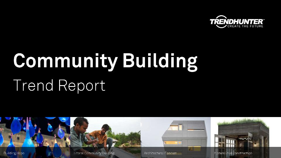 Community Building Trend Report Research