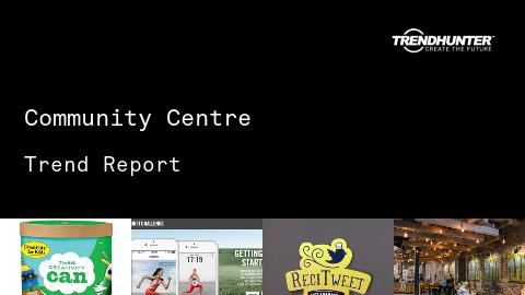 Community Centre Trend Report and Community Centre Market Research