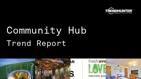 Community Hub Trend Report and Community Hub Market Research