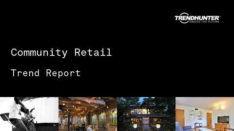 Community Retail Trend Report and Community Retail Market Research