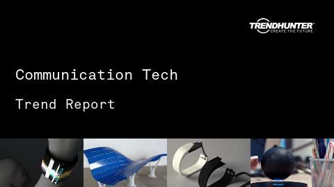 Communication Tech Trend Report and Communication Tech Market Research