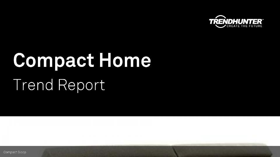 Compact Home Trend Report Research
