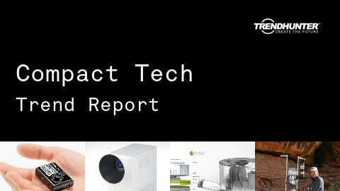 Compact Tech Trend Report and Compact Tech Market Research