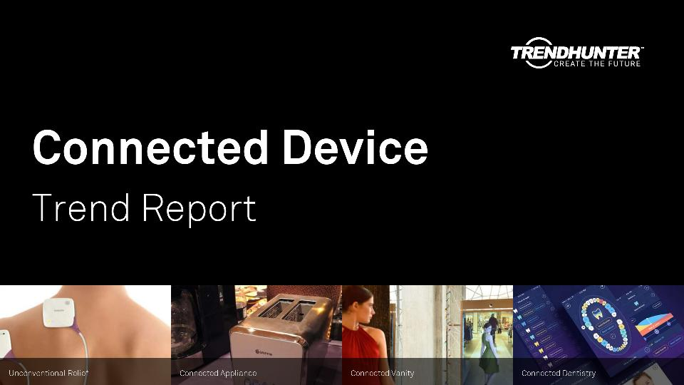 Connected Device Trend Report Research